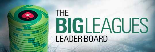The Big Leagues Leader Board pokerstars