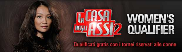 La Casa degli Assi Women s Qualifiers pokerstars